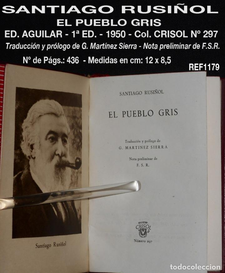 PCBROS - EL PUEBLO GRIS - SANTIAGO RUSIÑOL - ED. AGUILAR - COL CRISOL Nº 297 - 1ª ED. - 1950 (Libros de Segunda Mano (posteriores a 1936) - Literatura - Narrativa - Otros)