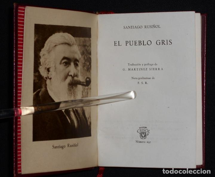 Libros de segunda mano: PCBROS - EL PUEBLO GRIS - SANTIAGO RUSIÑOL - ED. AGUILAR - COL CRISOL Nº 297 - 1ª ED. - 1950 - Foto 5 - 195390263