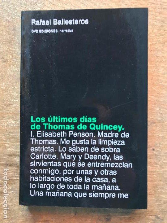 LOS ÚLTIMOS DÍAS DE THOMAS DE QUINCEY. RAFAEL BALLESTEROS. (Libros de Segunda Mano (posteriores a 1936) - Literatura - Narrativa - Otros)