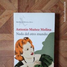 Libros de segunda mano: ANTONIO MUÑOZ MOLINA - NADA DEL OTRO MUNDO. Lote 195392035