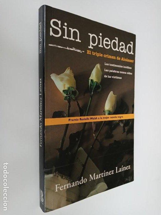 SIN PIEDAD, EL TRIPLE CRIMEN DE ALCÁSSER. EDICIONES B. (Libros de Segunda Mano (posteriores a 1936) - Literatura - Narrativa - Otros)