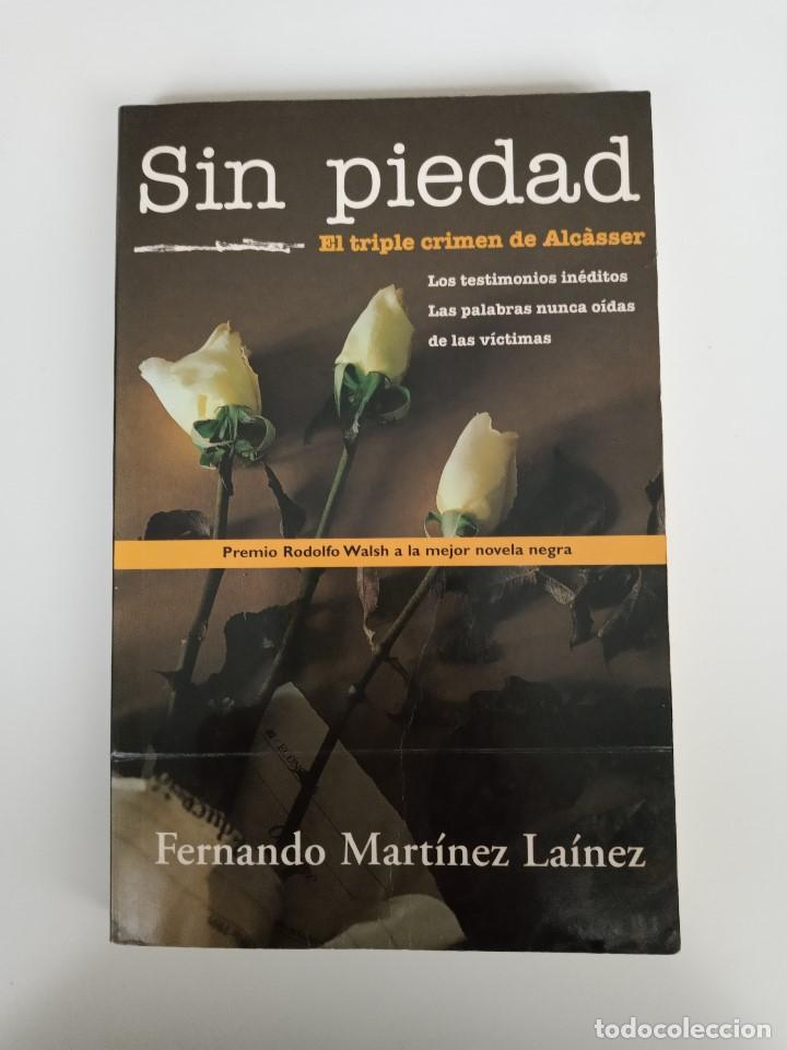 Libros de segunda mano: Sin piedad, El triple crimen de Alcásser. Ediciones B. - Foto 2 - 195393958