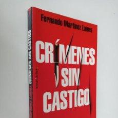 Libros de segunda mano: CRÍMENES SIN CASTIGO, FERNANDO MARTÍNEZ LAÍNEZ. EDICIONES TEMAS DE HOY.. Lote 195396615