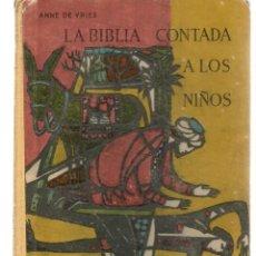Libros de segunda mano: LA BIBLIA CONTADA A LOS NIÑOS. ANTIGUO TESTAMENTO. TOMO II. ANNE DE VRIES. MARFIL,1965. (ST/MG/B3). Lote 195397963
