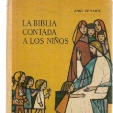 Libros de segunda mano: LA BIBLIA CONTADA A LOS NIÑOS. NUEVO TESTAMENTO. TOMO I. ANNE DE VRIES. MARFIL,1965. (ST/MG/B3). Lote 195398140