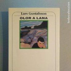 Libros de segunda mano: LARS GUSTAFSSON OLOR A LANA. Lote 195398802