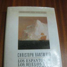 Libros de segunda mano: LOS ESPANTOS DE LOS HIELOS Y DE LAS TINIEBLAS. CHRISTOPH RANSMAYR. DEBATE, 1ª EDICION 1989. Lote 195403328