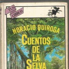 Libros de segunda mano: HORACIO QUIROGA. CUENTOS DE LA SELVA. ANAYA TUS LIBROS. Lote 195404740