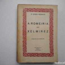Libros de segunda mano: R. OTERO PEDRAYO A ROMEIRIA DE XELMIREZ ( GALLEGO) Y98987T. Lote 195404916