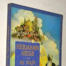 Libros de segunda mano: EL VIAJE A ORIENTE - HERMANN HESSE. Lote 195406922