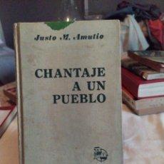 Libros de segunda mano: CHANTAJE A UN PUEBLO. Lote 195414042