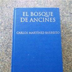 Libros de segunda mano: EL BOSQUE DE ANCINES -- CARLOS MARTINEZ BARBEITO -- BIBLIOTECA GALLEGA DE AUTORES EN CASTELLANO --. Lote 195414100