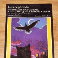 Libros de segunda mano: SEPÚLVEDA, LUIS. HISTORIA DE UNA GAVIOTA Y DEL GATO QUE LE ENSEÑÓ A VOLAR (ANDANZAS ; 280). Lote 195414473