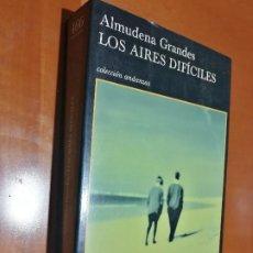 Libros de segunda mano: LOS AIRES DIFICILES. ALMUDENA GRANDES. TUSQUETS. RÚSTICA. BUEN ESTADO. . Lote 195439165