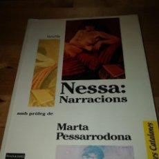 Libros de segunda mano: MARTA PESSARRODONA - NESSA - NARRACIONS - PLAZA Y JANES 1988 - 1ª EDICIÓN - COLITA. Lote 195439916