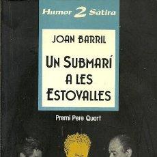 Libros de segunda mano: UN SUBMARI A LES ESTOVALLES JOAN BARRIL HUMOR SATIRA 2. Lote 195440491