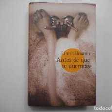 Libros de segunda mano: LINN ULLMANN ANTES DE QUE TE DUERMAS Y99007T . Lote 195471018