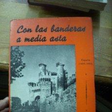 Libros de segunda mano: CON LAS BANDERAS A MEDIA ASTA, LOREN H. DE MALDONADO. L.6922-654. Lote 195471602