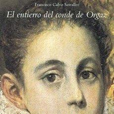 Libros de segunda mano: EL ENTIERRO DEL CONDE DE ORGAZ. FRANCISCO CALVO SERRALLER. Lote 195471607