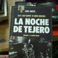 Libros de segunda mano: LA NOCHE DE TEJERO, JOSE ONETO. L.6922-656. Lote 195471752