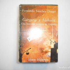 Libros de segunda mano: FERNANDO SÁNCHEZ DRAGÓ GÁRGORIS Y HABIDIS UNA HISTORIA MÁGICA DE ESPAÑA (4 TOMOS) Y99019T . Lote 195471915