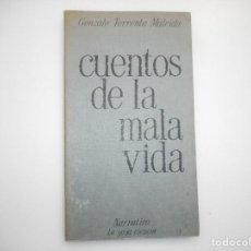Libros de segunda mano: GONZALO TORRENTE MALVIDO CUENTOS DE LA MALA VIDA Y99026T. Lote 195472382