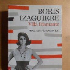 Libros de segunda mano: VILLA DIAMANTE - BORIS IZAGUIRRE - PLANETA - 2008. Lote 195499170