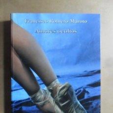 Libros de segunda mano: AMORES OCULTOS - FRANCISCO ROMERO MAROTO - ED. FUGGER - 2006. Lote 195499353