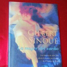 Libros de segunda mano: LIBRO-LA MUJER DEL SUEÑO-GILBERT SINOUÉ-2002-1ªEDICIÓN-BUEN ESTADO-VER FOTOS. Lote 195503357