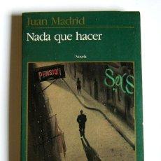 Libros de segunda mano: NADA QUE HACER - JUAN MADRID. Lote 195504287