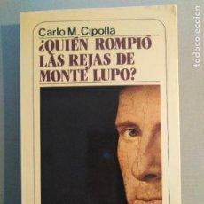 Livres d'occasion: QUIEN ROMPIO LAS REJAS DE MONTE LUPO CARLO M. CIPOLLA. Lote 195515657