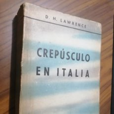 Libros de segunda mano: CREPÚSCULO EN ITALIA. D.H. LAWRENCE. SANTIAGO RUEDA. RÚSTICA. TIENE PÁGINAS AMARILLENTAS. Lote 195522692