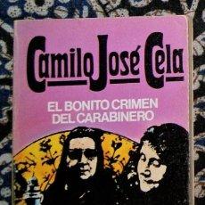 Libros de segunda mano: EL BONITO CRIMEN DEL CARABINERO CAMILO JOSÉ CELA . Lote 195522786