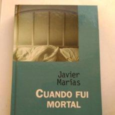 Libros de segunda mano: CUANDO FUI MORTAL/JAVIER MARÍAS. Lote 195523610