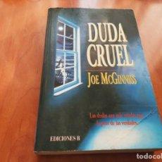 Libros de segunda mano: RARA 1ERA EDICIÓN 1993 DUDA CRUEL JOE MCGINNISS. Lote 195530530