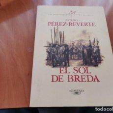 Libros de segunda mano: LAS AVENTURAS DEL CAPITÁN ALATRISTE EL SOL DE BREDA ARTURO PÉREZ REVERTE ALFAGUARA 1ERA ED. 1998 . Lote 195531210