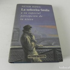 Libros de segunda mano: LA SEÑORITA SMILA Y SU ESPECIAL PERCEPCIÓN DE LA NIEVE(PETER HOEG) CIRCULO DE LECTORES-1995. Lote 195540072