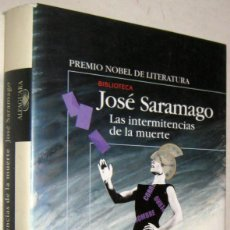 Libros de segunda mano: LAS INTERMITENCIAS DE LA MUERTE - JOSE SARAMAGO. Lote 195540240