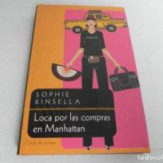 Libros de segunda mano: LOCA POR LAS COMPRAS EN MANHATTAN (SOPHIE KINSELLA) CIRCULO DE LECTORES-2004. Lote 195540365