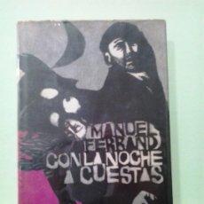 Libros de segunda mano: LMV - CON LA NOCHE A CUESTAS. MANUEL FERRAND. Lote 195542828