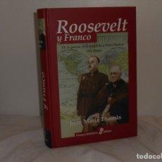 Libros de segunda mano: ROOSEVELT Y FRANCO, JOAN MARIA THOMÀS - ENSAYO HISTÓRICO EDHASA, 2007 - MUY BUEN ESTADO. Lote 195544765