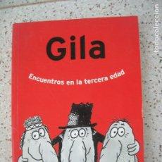 Libros de segunda mano: LIBRO DE GILA ,ENCUENTROS EN LA TERCERA EDAD ILUSTRADO ,255 EDICIONES PRIMERA PLANA. Lote 195549241