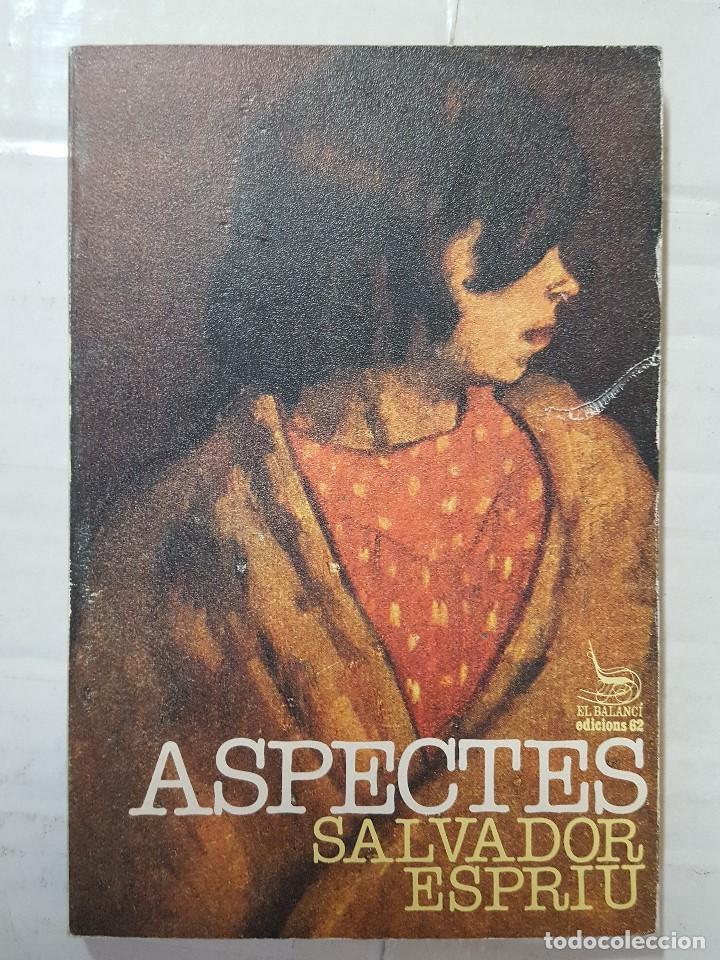 LIBRO / SALVADOR ESPRIU / ASPECTES 1ª EDICION MAYO 1981 (Libros de Segunda Mano (posteriores a 1936) - Literatura - Narrativa - Otros)