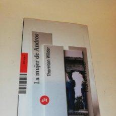 Libros de segunda mano: THORTON WILDER , LA MUJER DE ANDROS. Lote 195792585