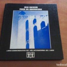 Libros de segunda mano: 1ª EDICIÓN 1972 PROSA DEL OBSERVATORIO - JULIO CORTAZAR. Lote 195799582