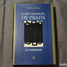 Libros de segunda mano: LA TEMPESTAD. JUAN MANUEL DE PRADA. PLANETA. 2003. Lote 196078453