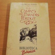 Libros de segunda mano: ELS CAMINS DEL PARADÍS PERDUT (LLORENÇ RIBER). Lote 196128287