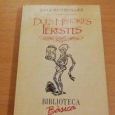 Libros de segunda mano: DUES HISTORIES FERESTES (JOAQUIM VERDAGUER). Lote 196128455