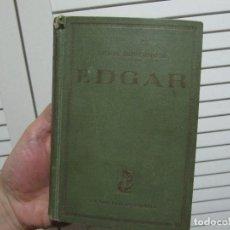 Libros de segunda mano: EDGAR. PRÓLOGO DE VICENTE BLASCO IBÁÑEZ. DUVERNOIS, HENRI.. Lote 196129772