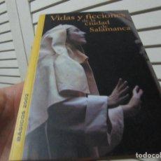 Libros de segunda mano: VIDAS Y FICCIONES DE LA CIUDAD DE SALAMANCA. Lote 196133046